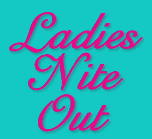Ladies Nite Out - Coursey Blvd.