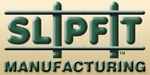 Slip Fit Manufacturing