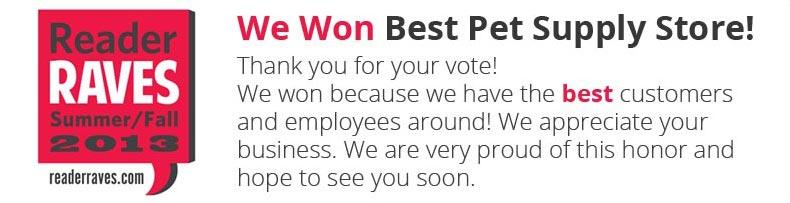 We Won Reader Raves' Best Pet Supply Store!